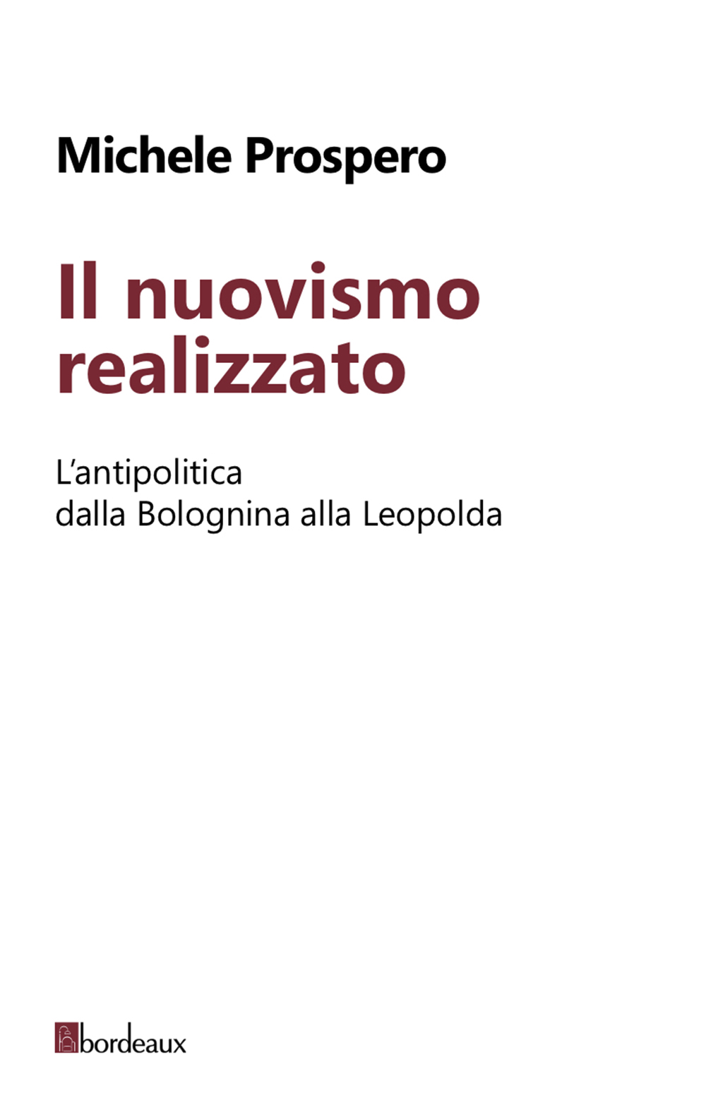 """13 maggio. """"Il nuovismo realizzato"""" di Michele Prospero"""