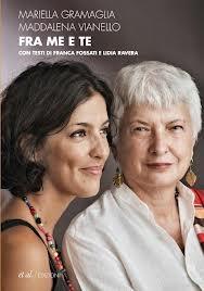 Fra me e te. Madre e figlia si scrivono: pensieri, passioni, femminismi.