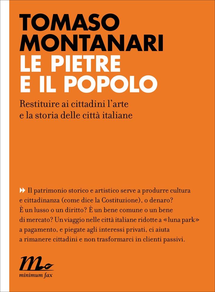Le pietre e il popolo. Ragionando intorno al libro di Tomaso Montanari.