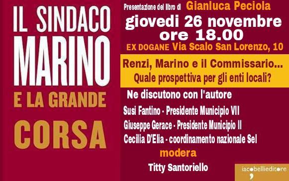 """Roma 26 novembre. Presentazione di """"Il Sindaco Marino e la grande corsa"""""""